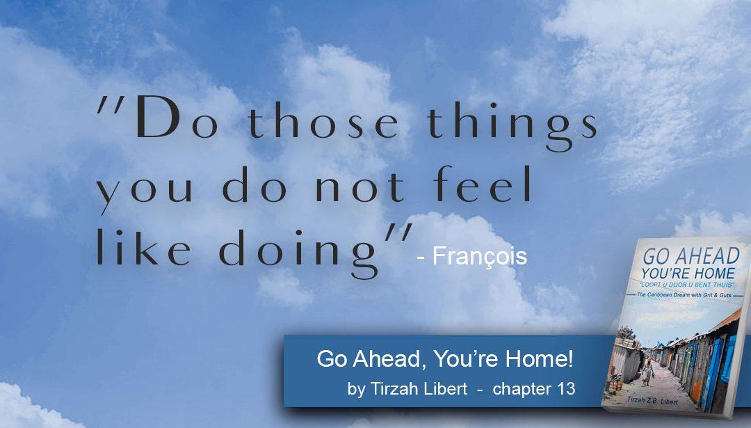 """""""Go Ahead, You're Home"""" Bella-Frans Par Excellence – chapter 13 / François Pierre"""