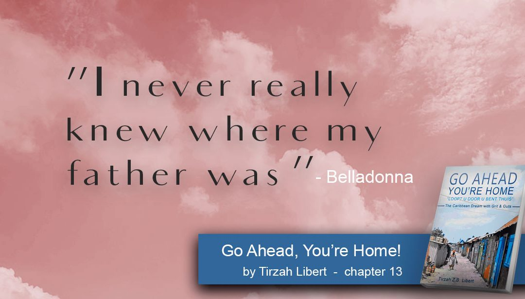 """Go Ahead, You're Home"" Bella-Frans Par Excellence – chapter 13 / Belladonna Pierre"